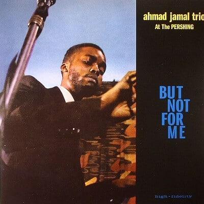 But Not For Me, album live d'Ahmad Jamal à posséder dans sa Jazzothèque